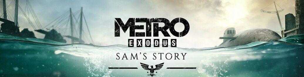 Metro: Exodus — Sam's Story